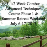 1-1/2 Week Combo: Advanced Techniques Course Phase 1 & Summer Retreat Weekend